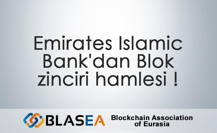 Emirates Islamic Bank'dan Blok zinciri hamlesi !