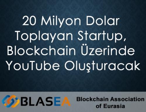 20 Milyon Dolar Toplayan Startup, Blockchain Üzerinde YouTube Oluşturacak