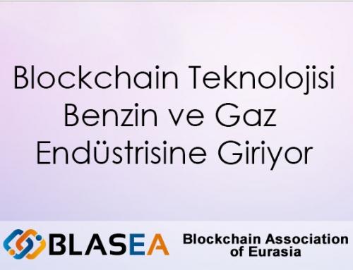 Blockchain Teknolojisi Benzin ve Gaz Endüstrisine Giriyor