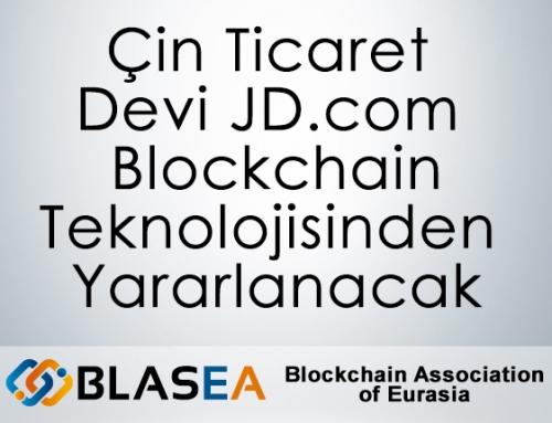 Çin Ticaret Devi JD.com Blockchain Teknolojisinden Yararlanacak