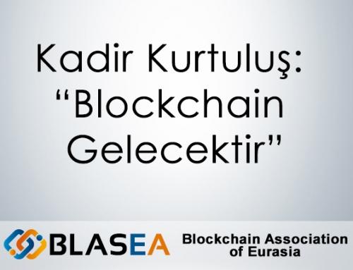 """Kadir Kurtuluş: """"Blockchain Gelecektir"""""""